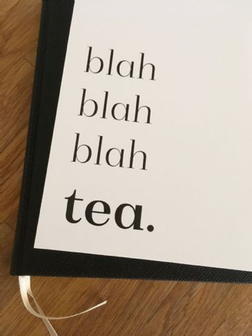 Blah blah blah tea (A5 monochrome)
